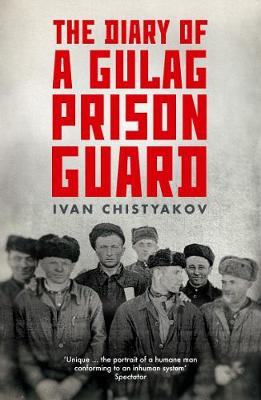Diary of a Gulag Prison Guard, The