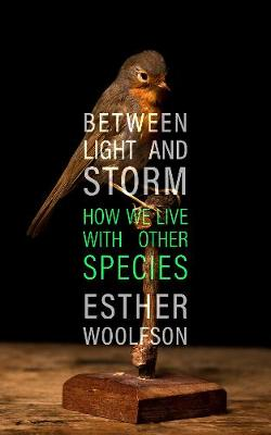 Between Light and Storm: How We Live With Other Species