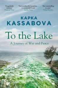 Signed Bookplate Edition: To the Lake: A Journey of War and Peace
