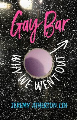 Gay Bar: Why We Went Out