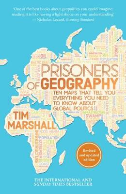 Prisoners of Geography: Ten Maps That Tell You Everything Yo...