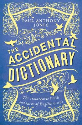 Accidental Dictionary, The: The Remarkable Twists and Turns ...
