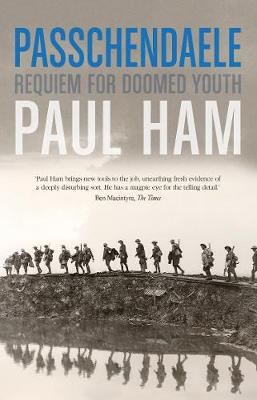 Passchendaele: The Battle that nearly lost the Allies the War