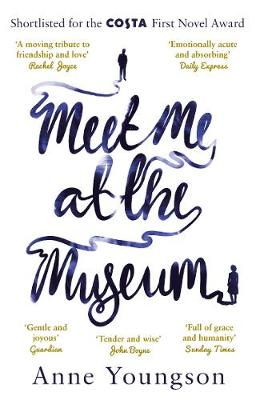 Meet Me at the Museum: Shortlisted for the Costa First Novel...
