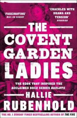 Covent Garden Ladies, The: the book that inspired BBC2'...