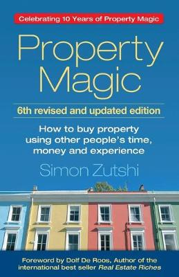 Property Magic: How to Buy Property Using Other People'...
