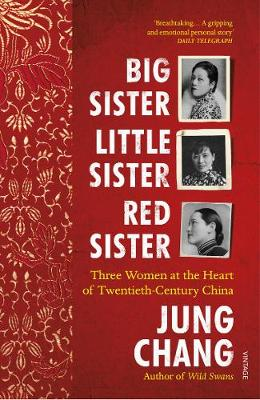Big Sister, Little Sister, Red Sister: Three Women at the He...