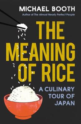 Meaning of Rice, The: A Culinary Tour of Japan