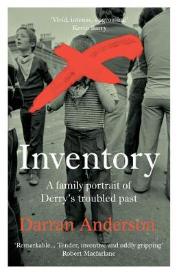 Inventory: A Family Portrait of Derry's Troubled Past