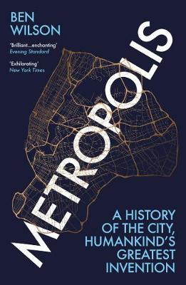 Metropolis: A History of the City, Humankind's Greates...