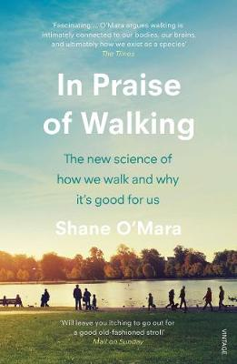 In Praise of Walking: The new science of how we walk and why...