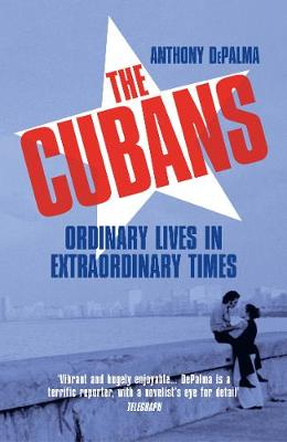 Cubans, The: Ordinary Lives in Extraordinary Times