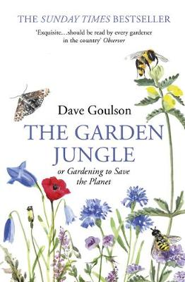 Garden Jungle, The: or Gardening to Save the Planet