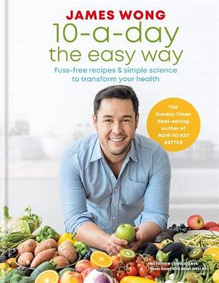 10-a-Day the Easy Way: Fuss-free Recipes & Simple Scienc...