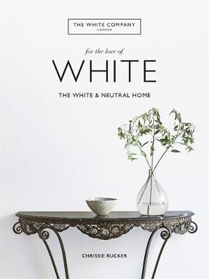 White Company, For the Love of White, The: The White & N...