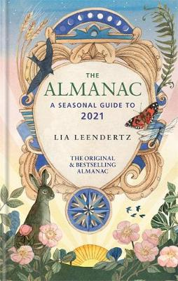Almanac, The: A Seasonal Guide to 2021