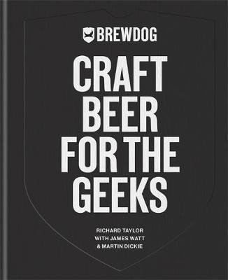 BrewDog: Craft Beer for the Geeks: The masterclass, from exp...