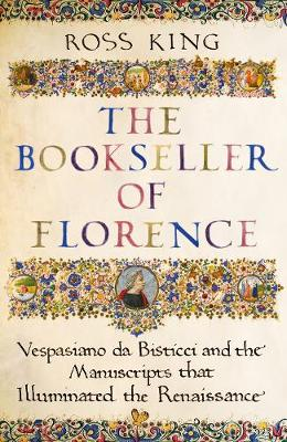 Bookseller of Florence, The: Vespasiano da Bisticci and the ...