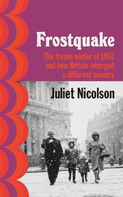 Frostquake: The frozen winter of 1962 and how Britain emerge...