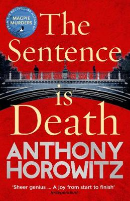 Sentence is Death, The: A mind-bending murder mystery from the bestselling author of THE WORD IS MURDER
