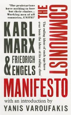 Communist Manifesto, The: with an introduction by Yanis Varo...