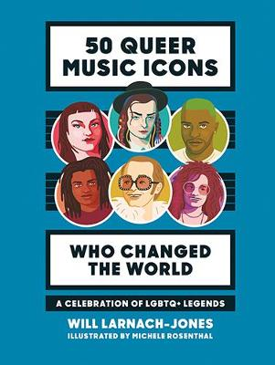 50 Queer Music Icons Who Changed the World: A celebration of...