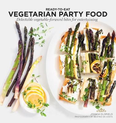 Vegetarian Party Food: Delectable vegetable-forward bites fo...