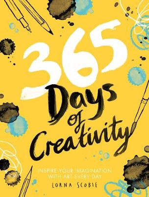 365 Days of Creativity: Inspire your imagination with art ev...