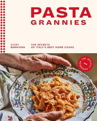 Pasta Grannies: The Official Cookbook: The Secrets of Italy&...