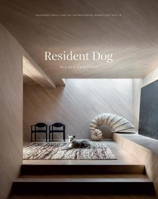 Resident Dog (Volume 2): Incredible Dogs and the Internation...