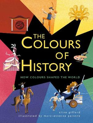 Colours of History, The: How Colours Shaped the World