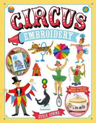 Circus Embroidery: More Than 200 Motifs to Stitch!