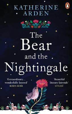 Bear and The Nightingale, The: (Winternight Trilogy)