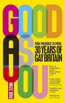 Good As You: From Prejudice to Pride – 30 Years of Gay...