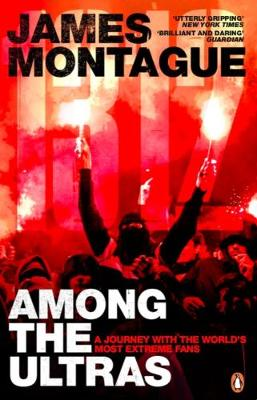1312: Among the Ultras: A journey with the world's mos...