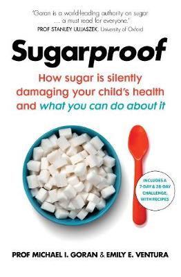 Sugarproof: How sugar is silently damaging your child'...