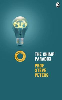 Chimp Paradox, The: (Vermilion Life Essentials)