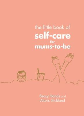 Little Book of Self-Care for Mums-To-Be, The