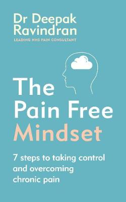 Pain-Free Mindset, The: 7 Steps to Taking Control and Overcoming Chronic Pain
