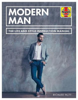 Modern Man: The life and style instruction manual