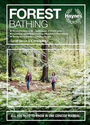Forest Bathing: All you need to know in one concise manual