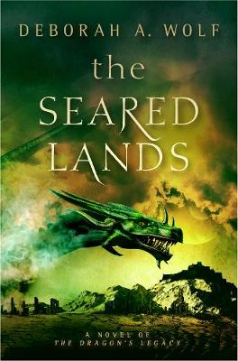 Seared Lands (The Dragon's Legacy Book 3), The