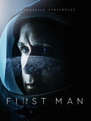 First Man – The Annotated Screenplay