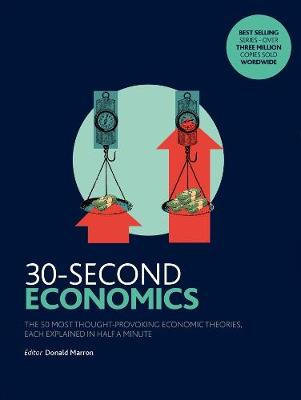 30-Second Economics: The 50 Most Thought-Provoking Economic ...