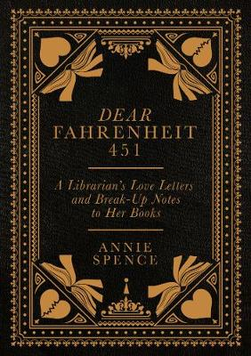 Dear Fahrenheit 451: A Librarian's Love Letters and Br...