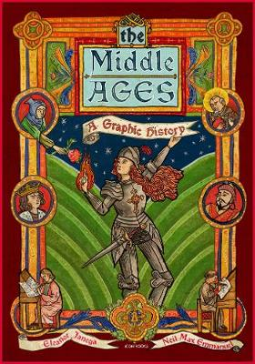 Middle Ages, The: A Graphic History