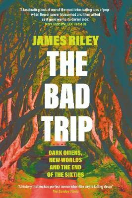 Bad Trip, The: Dark Omens, New Worlds and the End of the Six...