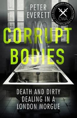 Corrupt Bodies: Death and Dirty Dealing at the Morgue: Short...