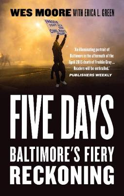 Five Days: Baltimore's Fiery Reckoning
