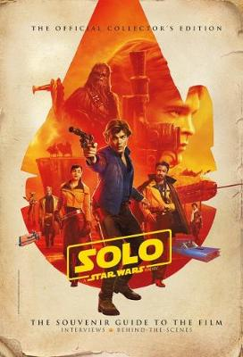 Solo: A Star Wars Story: The Official Collector's Edition